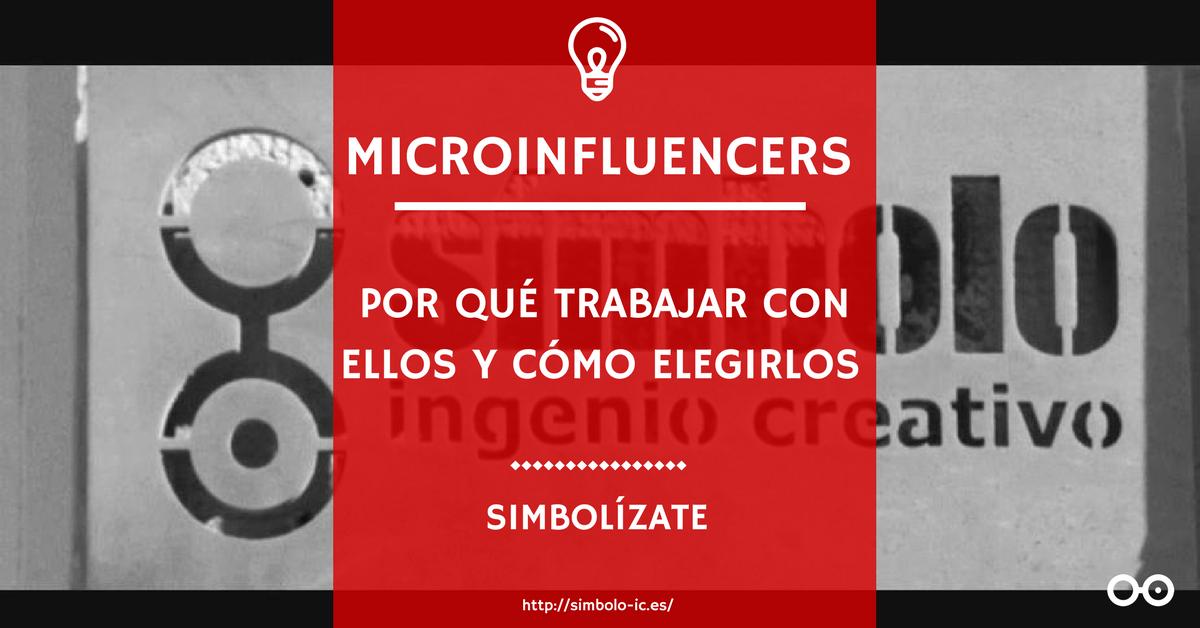 Microinfluencers: Por qué trabajar con ellos y cómo elegirlos
