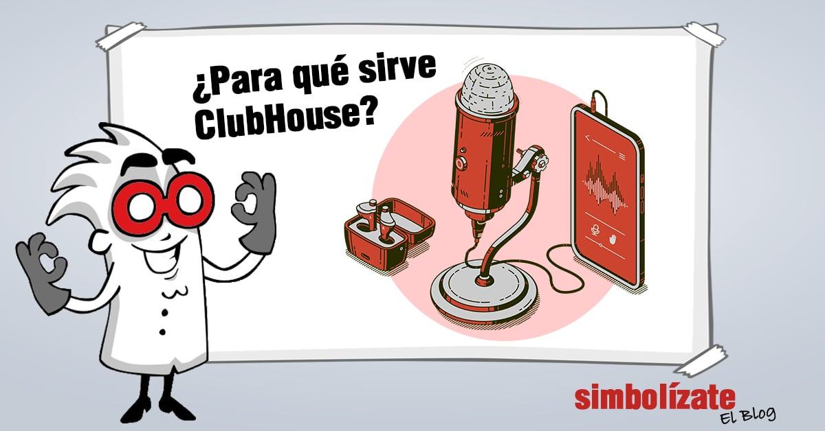 ¿Para qué sirve Clubhouse? Qué es Clubhouse y cómo funciona?