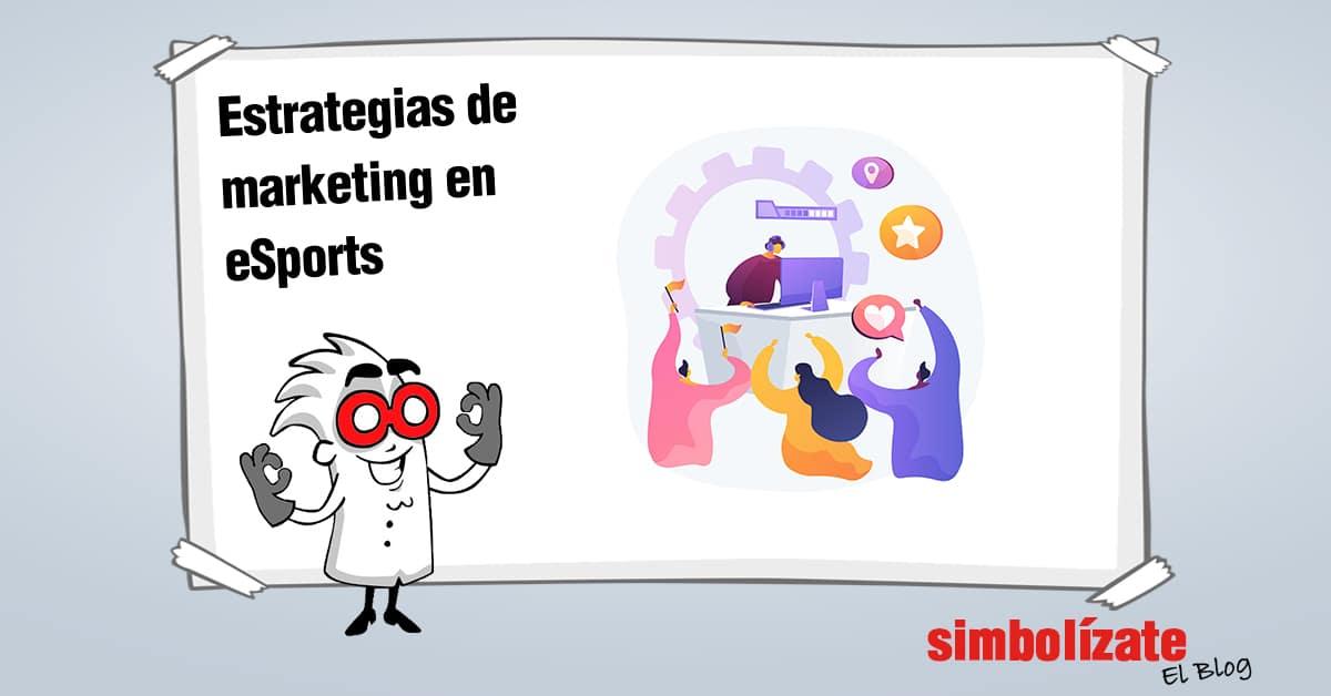 Estrategias de Marketing en los eSports